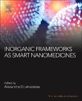 Inorganic Frameworks as Smart Nanomedicines by Alexandru Mihai (Assistant Professor, Department of Science and Engineering of Oxide Materials and Nanomaterials, F Grumezescu