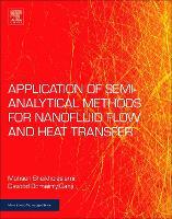 Application of Semi-Analytical Methods for Nanofluid Flow and Heat Transfer by Mohsen (Department of Mechanical Engineering, Babol Noshirvani University of Technology, Babol, Iran) Sheikholeslami, Da Ganji