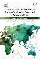 Structure and Tectonics of the Indian Continental Crust and Its Adjoining Region Deep Seismic Studies by Tewari, Prasad, Kumar