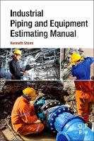 Industrial Piping and Equipment Estimating Manual by Kenneth (Independent Consultant and Chief Estimator, ARB, Inc.) Storm