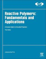 Reactive Polymers: Fundamentals and Applications A Concise Guide to Industrial Polymers by Johannes Karl (Professor of Macromolecular Chemistry, Montanuniversitat Leoben, Austria) Fink