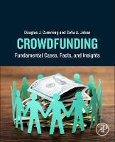 Crowdfunding Fundamental Cases, Facts, and Insights by Douglas J. (Schulich School of Business, York University, Canada) Cumming, Sofia A. (AFM Senior Research Fellow, Tilburg Johan