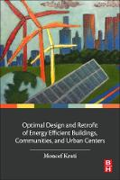 Optimal Design and Retrofit of Energy Efficient Buildings, Communities, and Urban Centers by Moncef (Professor of Building Systems Engineering, Department of Civil, Environmental and Construction Engineering, Uni Krarti
