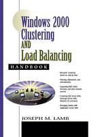 Windows 2000 Clustering and Load Balancing Handbook by Joseph M. Lamb