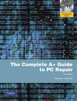 The Complete A+ Guide to PC Repair International Edition by Cheryl A. Schmidt