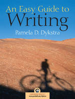 An Easy Guide to Writing by Pamela Dykstra