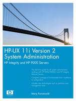 HP-UX 11i Version 2 System Administration HP Integrity and HP 9000 Servers by Marty Poniatowski
