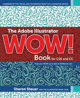 The Adobe Illustrator WOW! Book for CS6 and CC by Sharon Steuer