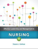 Effective Leadership and Management in Nursing by Eleanor J. Sullivan