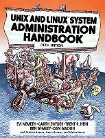 UNIX and Linux System Administration Handbook by Evi Nemeth, Garth Snyder, Trent R. Hein, Ben Whaley