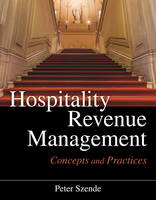 Hospitality Revenue Management Concepts and Practices by Peter Szende