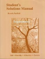 Student's Solutions Manual for Trigonometry by Margaret L. Lial, John Hornsby, David I. Schneider