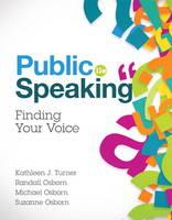 Public Speaking by Kathleen J. Turner, Randall Osborn, Michael Osborn, Suzanne Osborn