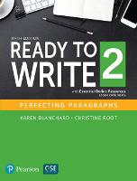 Ready to Write 2 with Essential Online Resources by Karen Blanchard, Christine Baker Root, Pearson