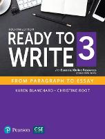 Ready to Write 3 with Essential Online Resources by Karen Blanchard, Christine Baker Root, Pearson
