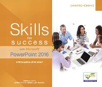 Skills for Success with Microsoft PowerPoint 2016 Comprehensive by Stephanie Murre Wolf, Margo Chaney Adkins, Lisa Hawkins, Shelley Gaskin