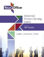 Your Office Getting Started with Advanced Problem Solving Cases by Amy S. Kinser, Eric Kinser, Jennifer Paige Nightingale