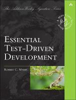 Essential Test-Driven Development by Robert C. Myers