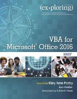 Exploring VBA for Microsoft Office 2016 Brief by Mary Anne Poatsy, Robert T. Grauer, Jason Davidson
