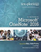Exploring Getting Started with Microsoft OneNote 2016 by Mary Anne Poatsy, Robert T. Grauer, Linda Pogue