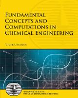 Fundamental Concepts and Computations in Chemical Engineering by Vivek Utgikar