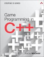 Game Programming in C++ Creating 3D Games by Sanjay Madhav