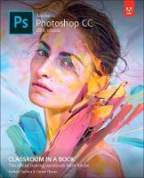 Adobe Photoshop CC Classroom in a Book (2018 release) by Andrew Faulkner, Conrad Chavez