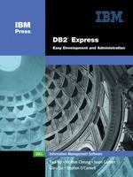 DB2 Express Easy Development and Administration (paperback) by Paul Yip, Kit Man Cheung, Jason Gartner, Clara Liu