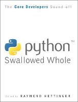 Python Swallowed Whole Core Developers Define Python by Steve Holden