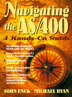 Navigating the AS/400 A Hands-On Guide by John Enck, Michael Ryan