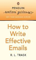 Penguin Writers' Guides: How to Write Effective Emails by R. L. Trask
