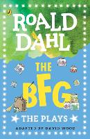 The BFG The Plays by Roald Dahl