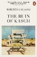 The Ruin of Kasch by Roberto Calasso