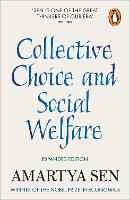 Collective Choice and Social Welfare Expanded Edition by Amartya, FBA Sen