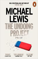 The Undoing Project A Friendship that Changed the World by Michael Lewis