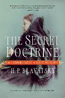 The Secret Doctrine The Landmark Classic of Occult Philosophy by H. P. Blavatsky