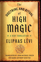 The Doctrine and Ritual of High Magic A New Translation by Eliphas Levi