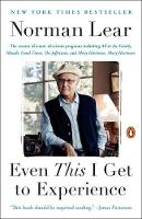Even This I Get To Experience by Norman Lear