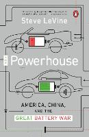 The Powerhouse America, China and the Great Battery War by Steve Levine