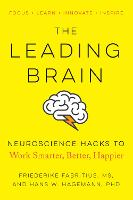 The Leading Brain Powerful Science-Based Strategies for Achieving Peak Performance by Friederike (Friederike Fabritus) Fabritus, Hans W. (Hans W. Hagemann) Hagemann