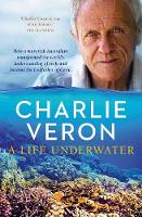 A Life Underwater by Charlie Veron