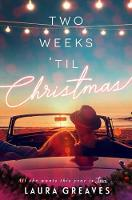 Two Weeks 'til Christmas by Laura Greaves