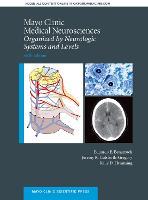 Mayo Clinic Medical Neurosciences Organized by Neurologic System and Level by Eduardo E. (MD, Mayo Clinic College of Medicine) Benarroch, Jeremy K. (MD, Mayo Clinic College of Medicine) Cutsforth-Gregory,