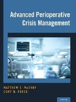 Advanced Perioperative Crisis Management by Matthew D. (Vice Chair for Educational Affairs, Program Director, and Associate Professor, Department of Anesthesiology McEvoy