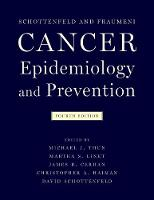 Cancer Epidemiology and Prevention by Michael (Vice President Emeritus of Epidemiology and Surveillance Research, American Cancer Society) Thun