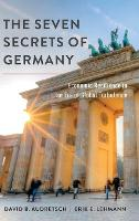 The Seven Secrets of Germany Economic Resilience in an Era of Global Turbulence by David B. (Distinguished Professor, Ameritech Chair of Economic Development and Director, Institute for Development S Audretsch