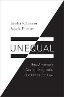 Unequal How America's Courts Undermine Discrimination Law by Sandra F. (Professor of Law, University of Cincinatti) Sperino, Suja A. (Professor of Law, University of Illinois) Thomas