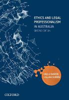 Ethics and Legal Professionalism in Australia by Paula (Associate Pro-Vice Chancellor and Professor, Latrobe University) Baron, Lillian (Associate Professor, University Corbin