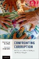 Confronting Corruption Past Concerns, Present Challenges, and Future Strategies by Fritz (Founder, Senior Advisor, Transparency International) Heimann, Mark (Professor of Criminal Law and Criminology, Ch Pieth