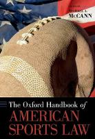 The Oxford Handbook of American Sports Law by Michael A. (Professor, University of New Hampshire School of Law) McCann